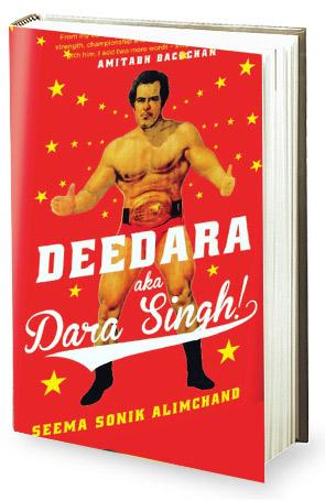 Book review Seema Sonik Alimchand's Deedara aka Dara Singh!