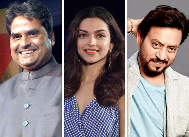 Vishal Bhardwaj to direct Deepika Padukone, Irrfan Khan's next news