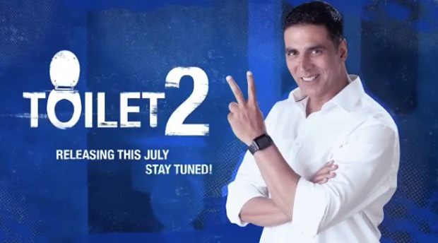 """I am coming soon with Toilet – Part 2"" - says Akshay Kumar"