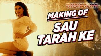 Making Of 'Sau Tarah Ke' Dishoom