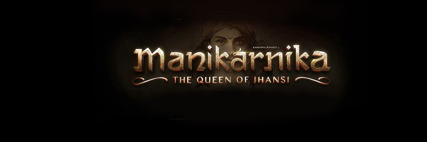Manikarnika – The Queen Of Jhansi