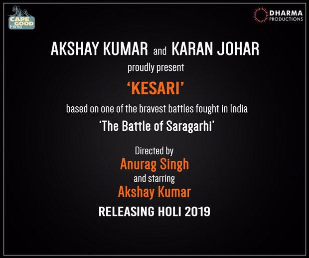 Akshay Kumar and Karan Johar announce their film Kesari based on Battle of Saragarhi-1