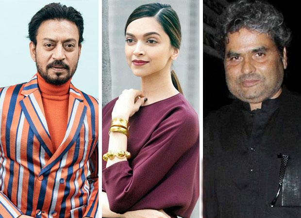 With Irrfan Khan – Deepika Padukone starrer postponed indefinitely, Vishal Bhardwaj to now make Churiyan
