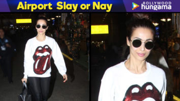 Airport Slay or Nay - Malaika Arora