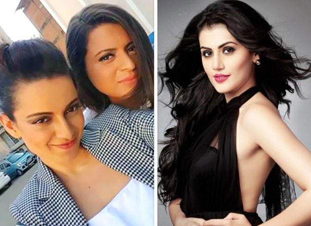 Kangana Ranaut says Taapsee Pannu has said derogatory things about her, supports her sister Rangoli Chandel's comments