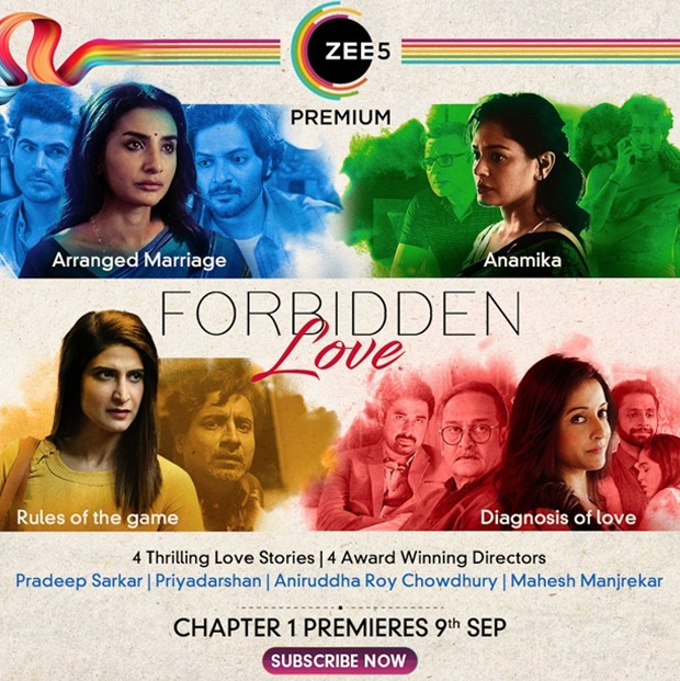 Zee5 announcesForbidden Love - an array of 4 films named titledArranged Marriage, Rules of the Game, Anamika and Diagnosis of Love
